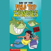 Day of the Field Trip Zombies - Audiobook