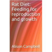 Rat Diet: Feeding for Reproduction and Growth - eBook