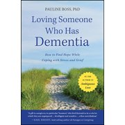 Loving Someone Who Has Dementia: How to Find Hope While Coping with Stress and Grief (Paperback)