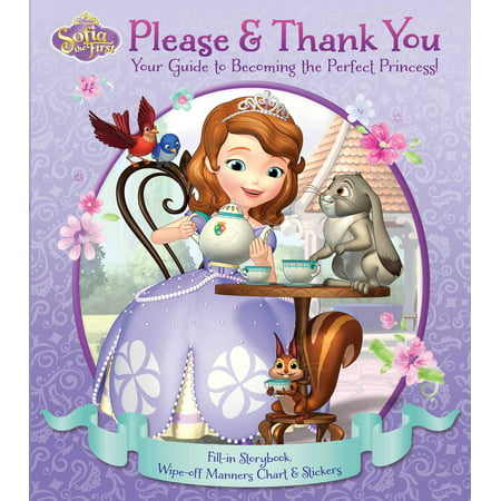 Disney Sofia the First: Please & Thank You : Your Guide to Becoming the Perfect