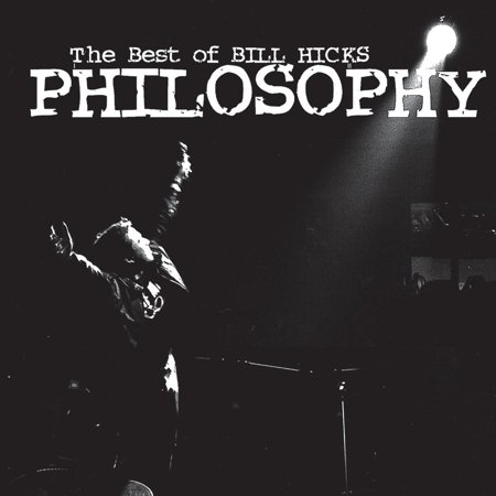 Philosophy: The Best of Bill Hicks - Audiobook (Best Of Bill Hicks)