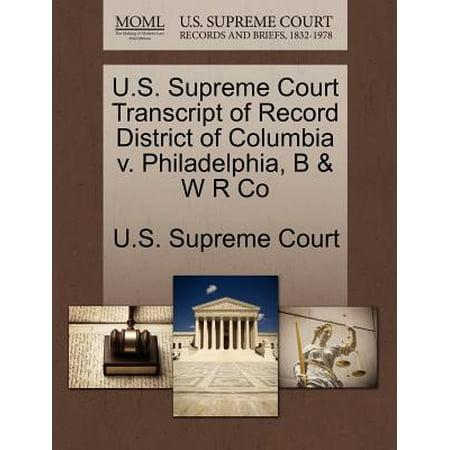 U.S. Supreme Court Transcript of Record District of Columbia V. Philadelphia, B & W R Co