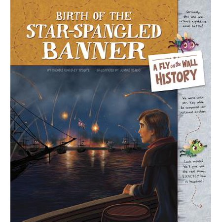 Birth of the Star-Spangled Banner : A Fly on the Wall History (Banner On The Cheap)