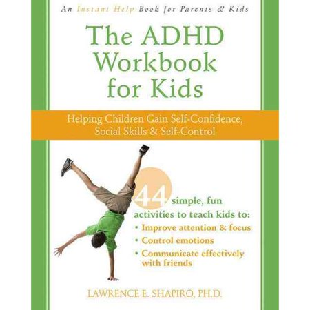 The Adhd Workbook For Kids  Helping Children Gain Self Confidence  Social Skills    Self Control