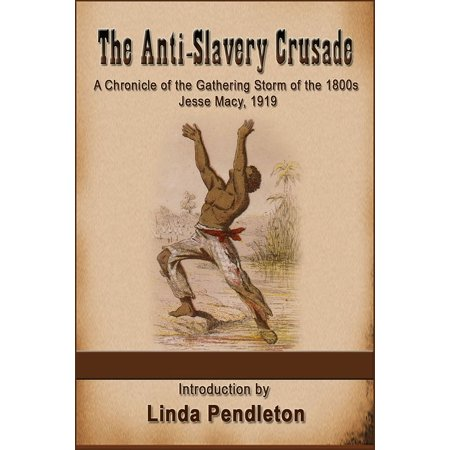 The Anti-Slavery Crusade of the Gathering Storm of the 1800s, Jesse Macy, 1919 - eBook (Macys Online-shop)