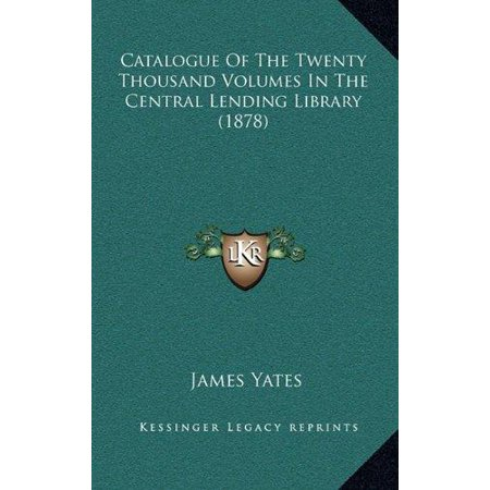 Catalogue Of The Twenty Thousand Volumes In The Central Lending Library  1878