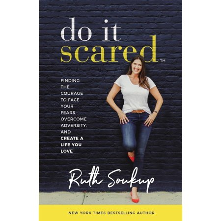 Do It Scared : Finding the Courage to Face Your Fears, Overcome Adversity, and Create a Life You Love - Scare Your Friends Prank