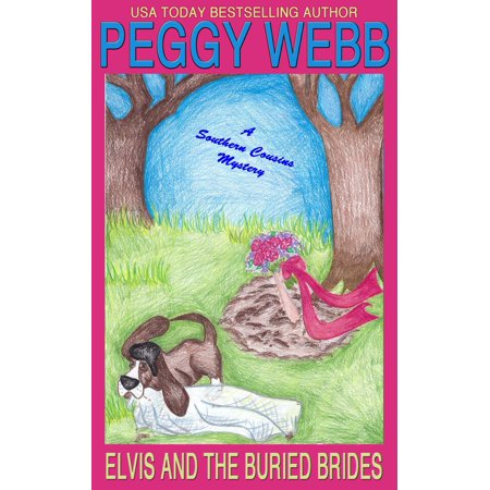 Elvis and the Buried Brides (A Southern Cousins Mystery, plus bonus short story) -