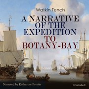 A Narrative of the Expedition to Botany-Bay - Audiobook