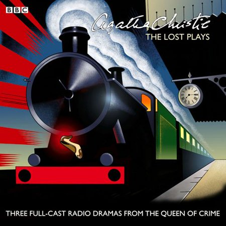 Agatha Christie: The Lost Plays : Three BBC Radio Full-Cast Dramas: Butter in a Lordly Dish, Murder in the Mews & Personal Call (Agatha Christie Halloween)