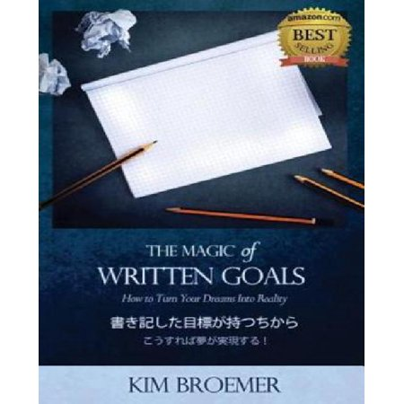 The Magic Of Written Goals  Japanese Version   How To Turn Your Dreams Into Realty