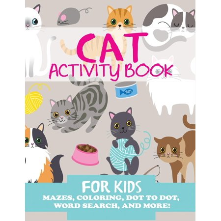 Cat Activity Book for Kids: Mazes, Coloring, Dot to Dot, Word Search, and More (Paperback)