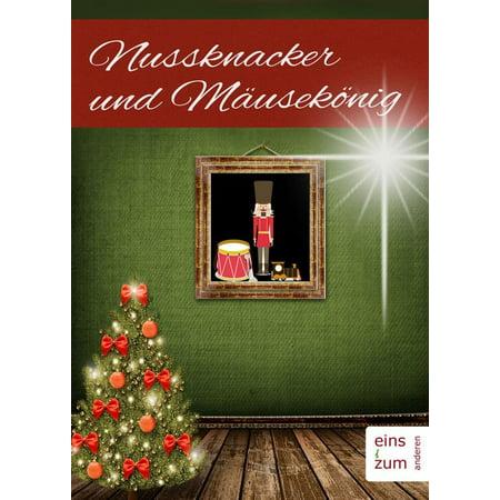 Nussknacker und Mäusekönig. Ein Weihnachtsmärchen für Kinder und Erwachsene. Klassische Weihnachtsgeschichten (Illustrierte Ausgabe) - eBook (Klassische Farbtöne)