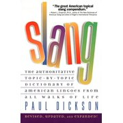 Slang : The Authratative Topic-By-Topic Dictionary of American Lingoes from All Walks of Life