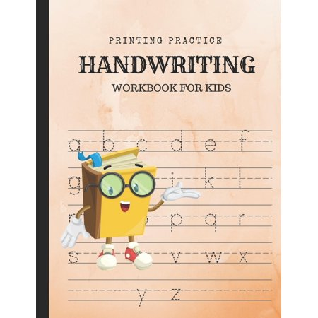 Hand Writing Practice (Printing Practice Handwriting Workbook for Kids: Improve Writing with Dotted Line to Guide Letters; Homework for Boys and Girls in Preschool and Kindergarten; Learn Alphabet Penmanship for Beginners)