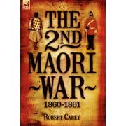 The 2nd Maori War : 1860-1861
