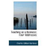 Teaching as a Business : Four Addresses