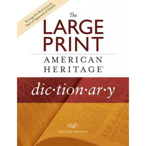 The Large Print American Heritage Dictionary