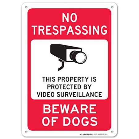 Sign Video (No Trespassing This Property is Protected by Video Surveillance Beware of Dogs Sign - 14