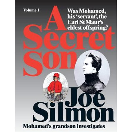 A Secret Son  Was Mohamed  His Servant  The Earl St Maurs Eldest Offspring  Mohameds Grandson Investigates