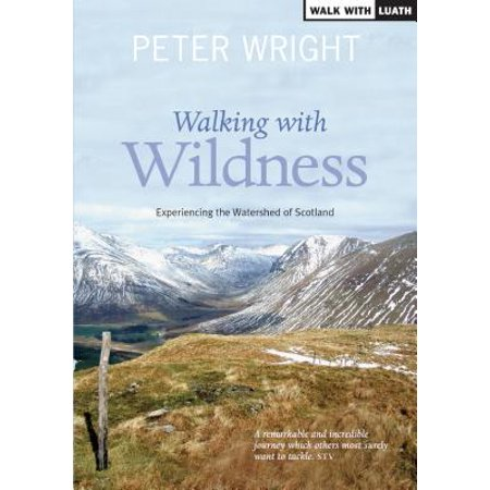 Walking with Wildness : Experiencing the Watershed of
