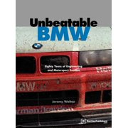 Unbeatable BMW : Eighty Years of Engineering and Motorsport Success