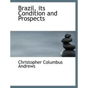 Brazil, Its Condition and Prospects