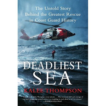 Deadliest Sea : The Untold Story Behind the Greatest Rescue in Coast Guard History - Halloween History Story