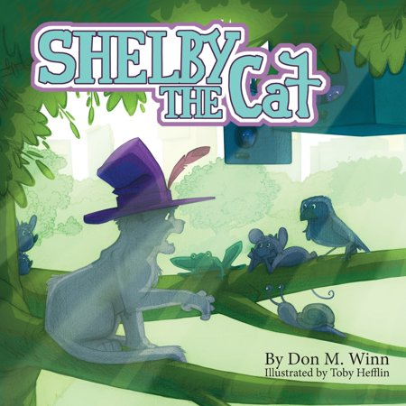 Shelby the Cat : A Kids Book about Bullying and How to Help Kids Build Confidence about Peer Pressure ()