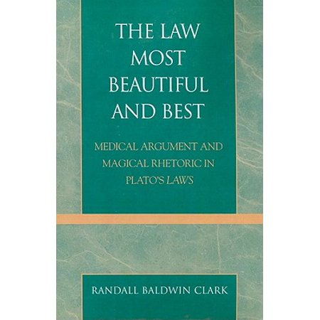 Law Most Beautiful and Best : Medical Argument and Magical Rhetoric in Plato's (Best Private Loans For Medical School)