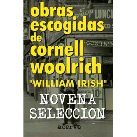 (Obras Escogidas de Cornell Woolrich: Novena Seleccion)