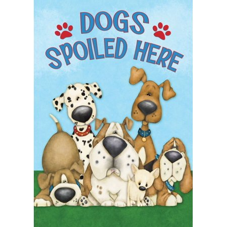Dogs Spoiled Here House Flag Everyday Humor Bulldog Dalmation Hounds 28