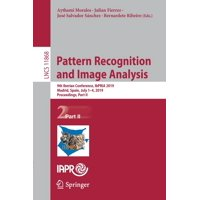 Pattern Recognition and Image Analysis: 9th Iberian Conference, Ibpria 2019, Madrid, Spain, July 1-4, 2019, Proceedings, Part II (Paperback)