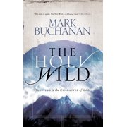 The Holy Wild : Trusting in the Character of God