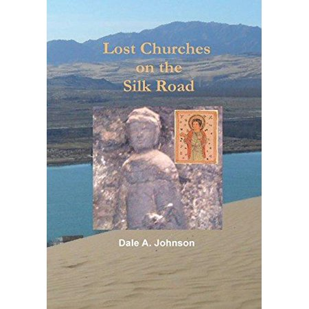 Lost Churches On The Silk Road