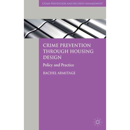 Crime Prevention Through Housing Design: Policy and Practice