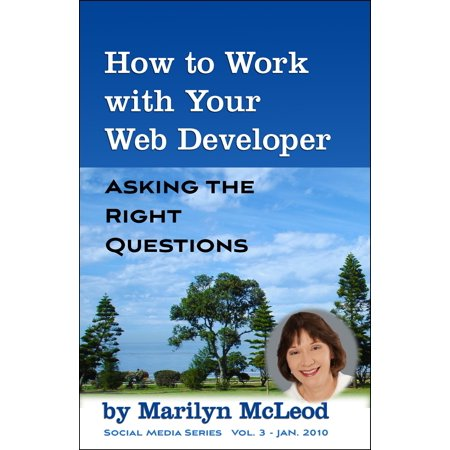 How to Work with Your Web Developer: Asking the Right Questions -