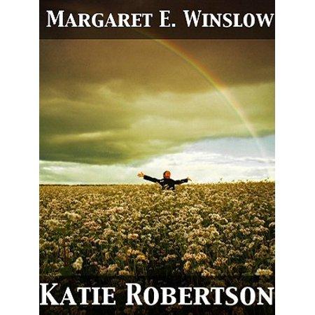 Katie Robertson A Girls Story of Factory Life - (Robertson Blvd La)