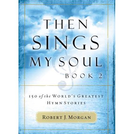 Hymn Series (Then Sings My Soul : 150 of the World's Greatest Hymn Stories )