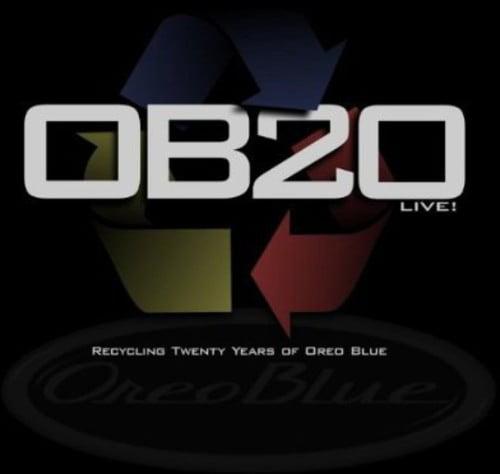 O B 2 0: Recycling Twenty Years of Oreo Blue (Live)