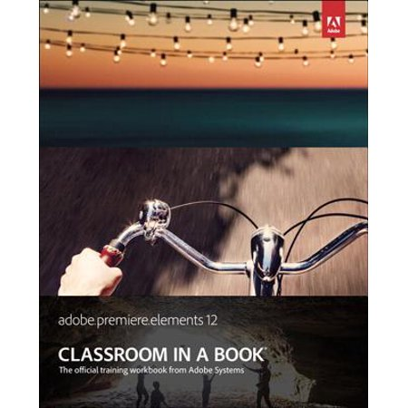 Adobe Premiere Elements 12 Classroom in a Book - eBook