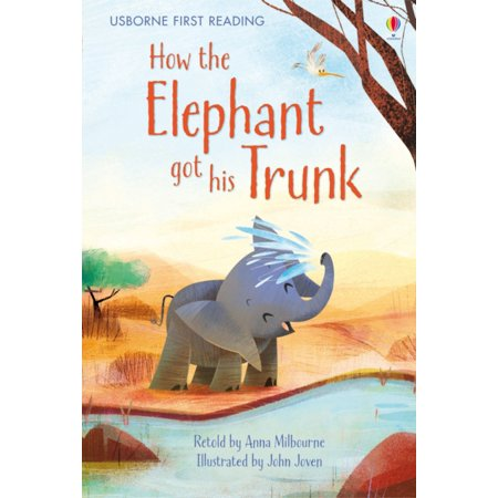 How the Elephant Got His Trunk (First Reading Level One) (Hardcover) ()