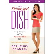 The Skinnygirl Dish : Easy Recipes for Your Naturally Thin Life