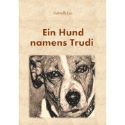Ein Hund namens Trudi - eBook