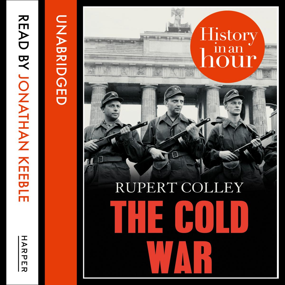 The Cold War: History in an Hour - Audiobook