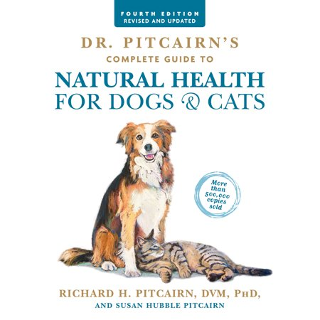 Dr. Pitcairn's Complete Guide to Natural Health for Dogs & Cats (4th (The Complete Glock Reference Guide Revised 4th Edition)