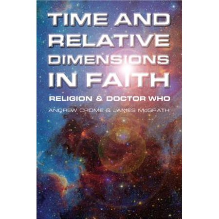 Time and Relative Dimensions in Faith: Religion and Doctor Who - (Time And Relative Dimension In Space T Shirt)