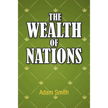 The Wealth of Nations (Adam Smith Writes The Wealth Of Nations)