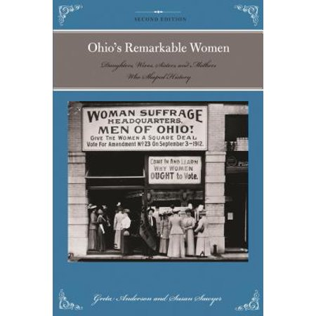 Ohio's Remarkable Women : Daughters, Wives, Sisters, and Mothers Who Shaped History