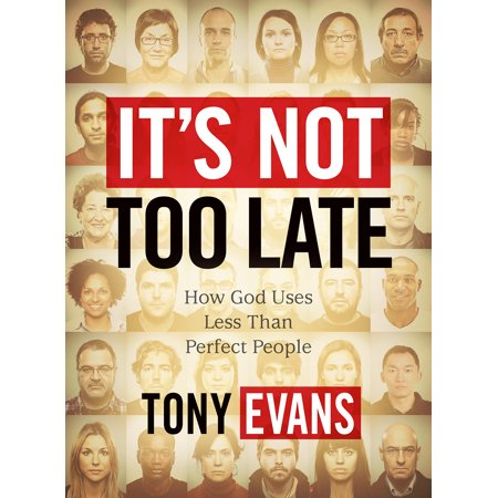 It's Not Too Late - Member Book : How God Uses Less-than-Perfect People (Late Member)